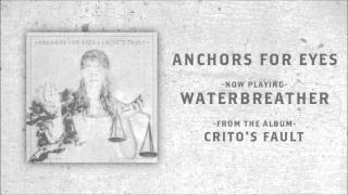 Anchors For Eyes - Waterbreather