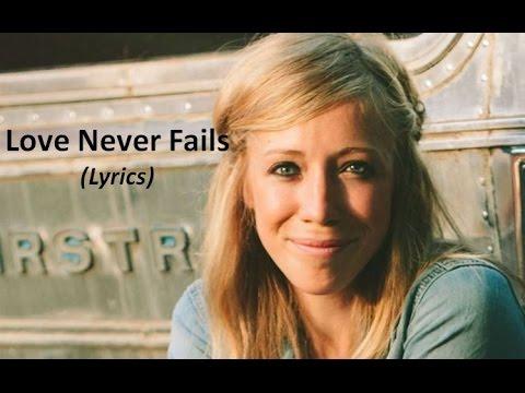 Ellie Holcomb -  Love Never Fails (Lyrics)