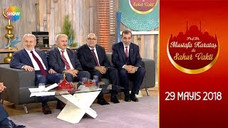 Prof. Dr. Mustafa Karataş ile Sahur Vakti 44. Bölüm - 29 Mayıs 2018