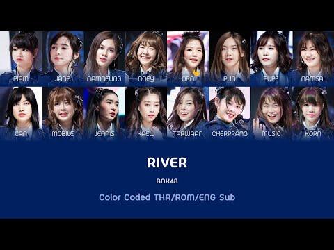 BNK48 - River / 喔`复喙�喔о腑喔`箤 (Color Coded Lyrics / 喙�喔權阜喙夃腑喙�喔炧弗喔�) [THA/ROM/ENG]