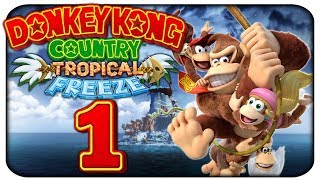 Let's Play DONKEY KONG COUNTRY TROPICAL FREEZE • Part 1:Ein Tropisch kaltes Abenteuer!