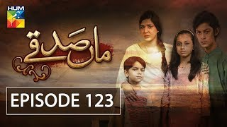 Maa Sadqey Episode #123 HUM TV Drama 12 July 2018