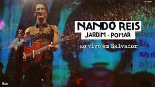 Baixar Nando Reis - Turnê Jardim-Pomar ao vivo em Salvador (07/05/17)