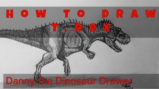 How to Draw a T. rex   -Danny the Dinosaur Drawer