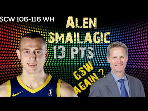 Alen Smailagic Highlights SW Warriors Vs Wisconsin And Steve Kerr Press Smiley Possibly Call To GSW
