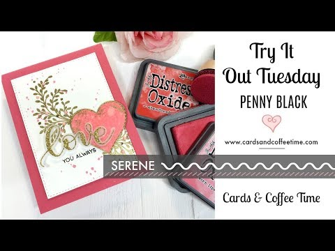 Try It Out Tuesday / Penny Black Serene / Elegant Valentine's Day Card
