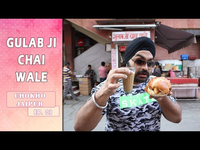 The most famous tea of Jaipur – Gulab Ji Chai Wale – Chokho Jaipur