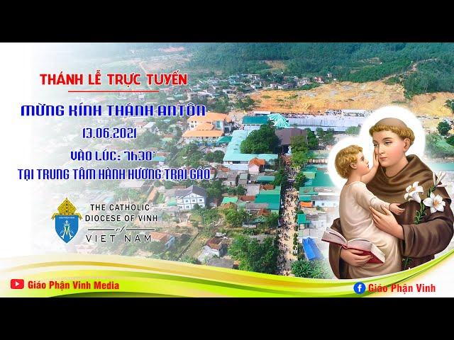 🔴 [Trực Tiếp] Thánh Lễ Mừng Kính Thánh Antôn  - Tại Trung Tâm Hành Hương Trại Gáo, Ngày 13/06/2021