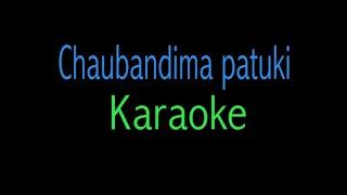 Chaubandima Patuki Karaoke | Astha Raut |