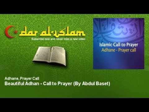 Adhane, Prayer Call - Beautiful Adhan - Call to Prayer - By Abdul Baset - Dar al Islam
