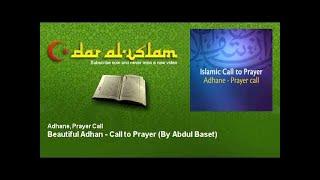 Gambar cover Adhane, Prayer Call - Beautiful Adhan - Call to Prayer - By Abdul Baset - Dar al Islam