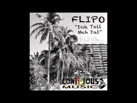 flipo doh tell meh dat major lazer remix