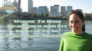 Healthy, Vegan And Gluten Free Food And Eco Hotels In Portland, Oregon On The Healthy Voyager