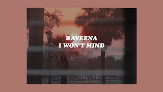 Скачать I Won T Mind Raveena