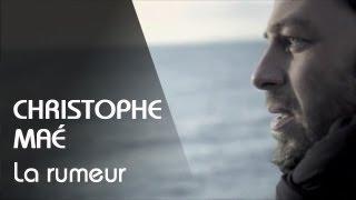 Christophe Maé - La Rumeur [Clip Officiel]