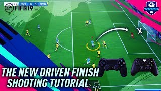 FIFA 19 THE NEW DRIVEN FINISH TUTORIAL! HOW TO SCORE GOALS EVERYTIME SHOOTING TIPS & TRICKS