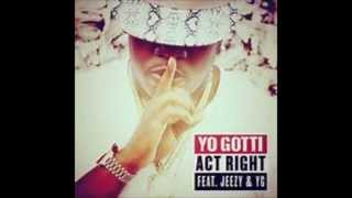 YO GOTTI FT YUNG JEEZY ACT RIGHT (REMAKE) J DA GOON