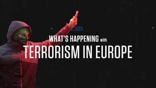 What's Happening with Terrorism in Europe