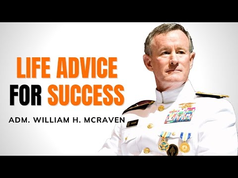 Life Changing Lessons For Success – Speech by Admiral William H. McRaven