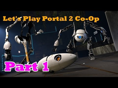 Let's Play Portal 2 Co-op - Part 1 Don't Be Hatin' on Orange!