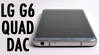 LG G6 Quad DAC  The Next Audiophile Phone?