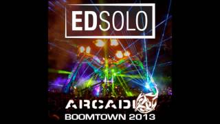 Ed Solo Live on Arcadia Stage @ Boomtown 2013 [FREE DOWNLOAD]