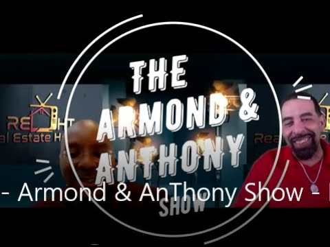 REAL ESTATE HEAT TV -The HOTTEST NEW Real Estate Channel - The Armond & AnThony Show - Episode 1