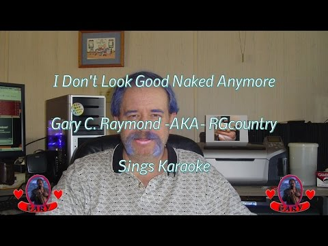 I Don't Look Good Naked Anymore