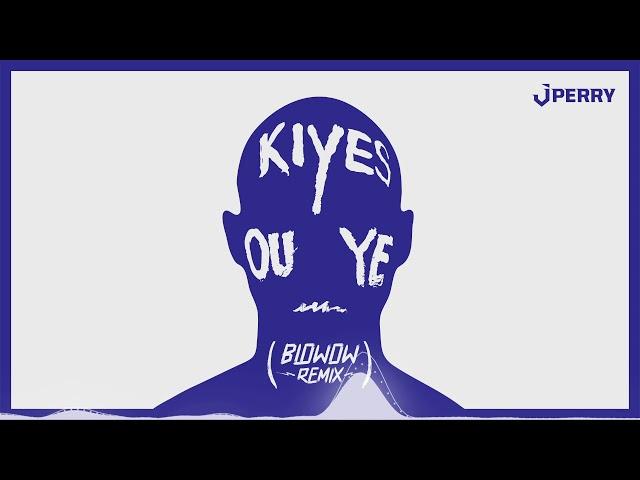 JPerry - Kiyès Ou Ye  - (Blowow Remix)