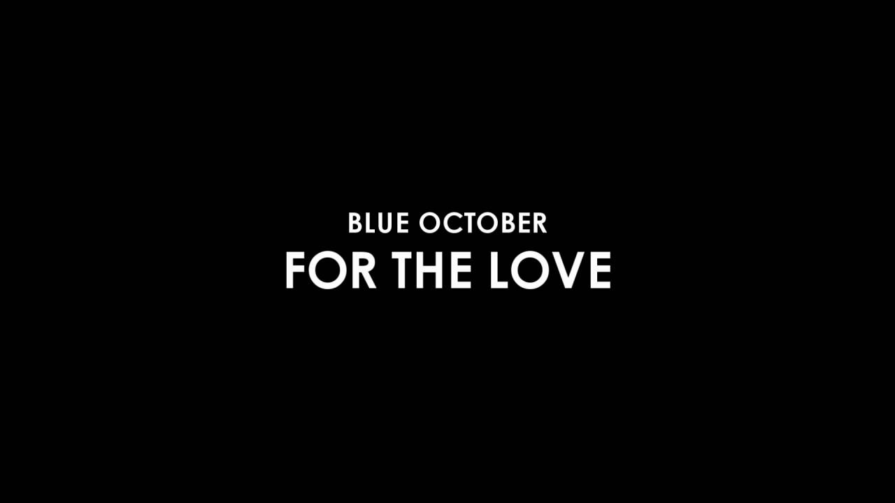 Blue October - For The Love (HD)
