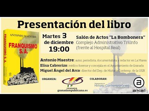 """Presentación en Granada de """"Franquismo S.A."""", a cargo de su autor, el periodista Antonio Maestre"""