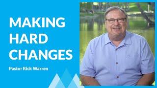 Making Hard Changes with Rick Warren