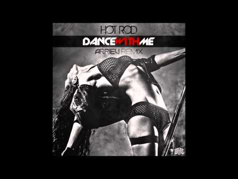 Hot Rod - Dance With Me (Arriev Remix) + Download Link