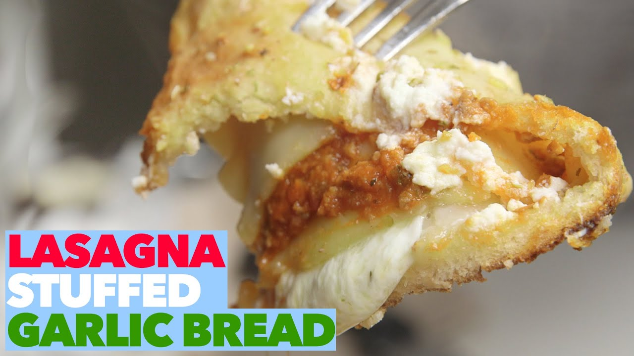 Lasagna stuffed garlic bread the world s best garlic bread recipe