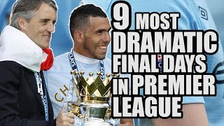 The 9 Most Dramatic Final Days In Premier League History