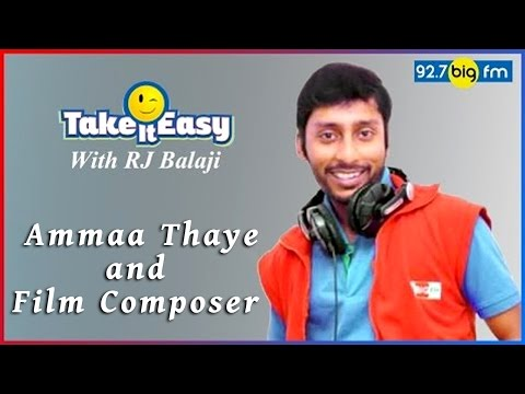 R.J. பாலாஜி - Take it Easy - Ammaa Thaye and Film Composer