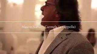"Mauro Nardi - Interpretazione a Cappella ""Carmela"""