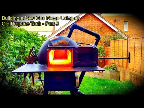 Building a New Gas Forge Using an Old Propane Tank - Part 5: FINALE