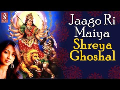Jaago Ri Maiya By Shreya Ghoshal | Bhor | Latest Devi Bhajan Songs 2016 | Bhakti Sansaar