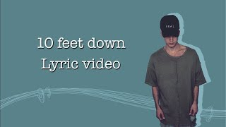 NF - 10 Feet Down (lyrics)