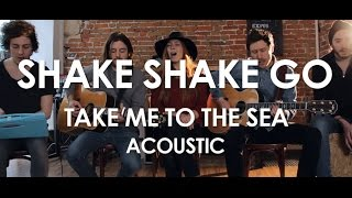 Shake Shake Go - Take Me To The Sea - Acoustic [Live in Paris]