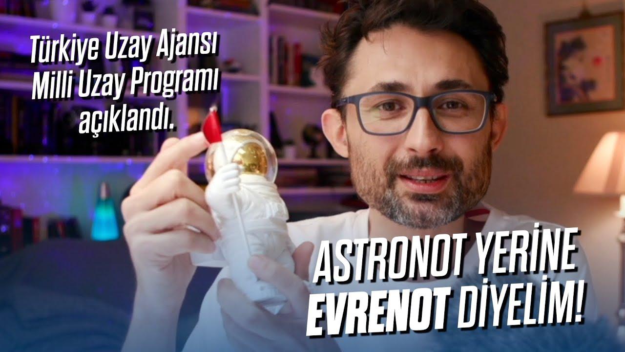 Astronot yerine Evrenot diyelim! Türkiye Uzay Ajansı Milli Uzay Programı açıklandı