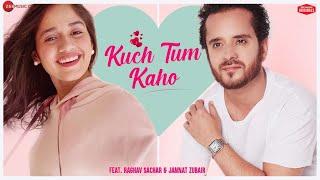 Kuch Tum Kaho Duet | Jannat Zubair, Raghav Sachar, Jyotica Tangri| Rashmi Virag| Zee Music Originals