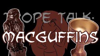 Trope Talk: Macguffins