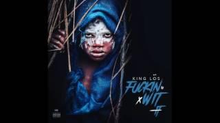 King Los - Fuckin' Wit It