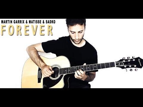 Martin Garrix & Matisse & Sadko - Forever (Guitar Cover)