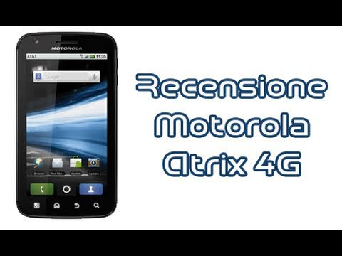 Motorola Atrix 4G, recensione in itaiano by AndroidWorld.it