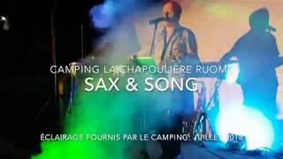 SAX and SONG au Camping La Chapoulière de Ruoms. Juillet 2018