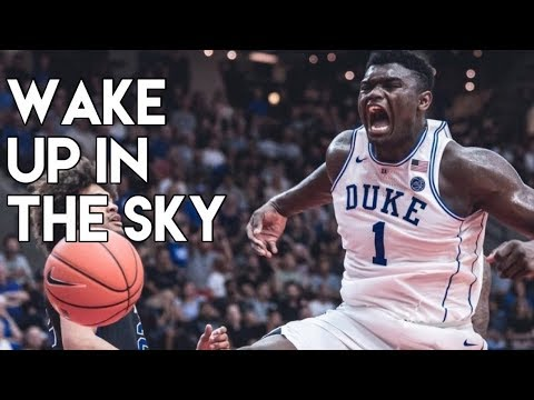 3579f99d482 Zion Williamson College Mix - Wake Up In The Sky (Clean) - YouTube