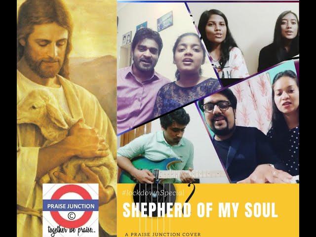 Shepherd of my soul | Praise Junction Cover|